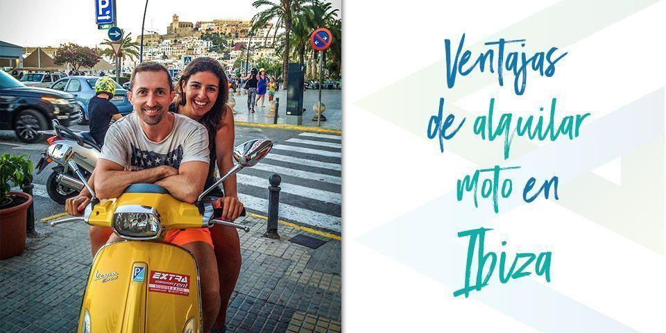 Ventajas de alquilar moto en Ibiza
